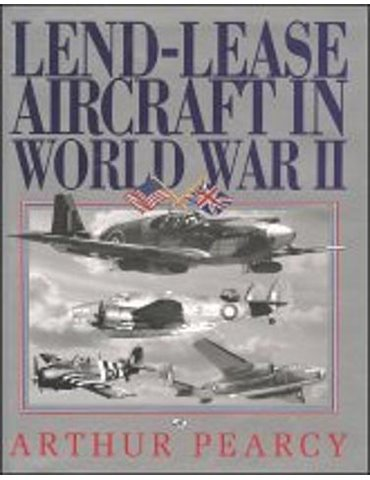 LEND-LEASE AIRCRAFT IN WORLD WAR II