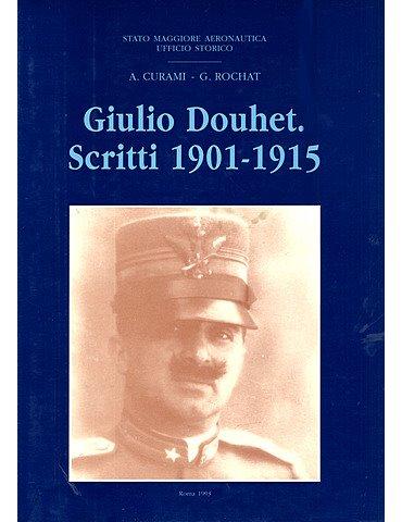 Giulio Douhet. Scritti 1901-1915