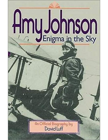 Amy Johnson: Enigma in the Sky
