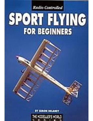 Radio Controlled Sport Flying For Beginners