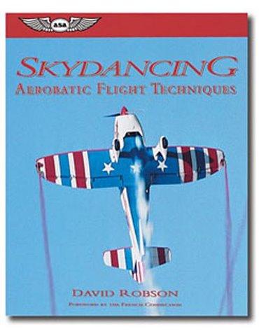 ASA Skydancing - Principles of Aerobatic Flight