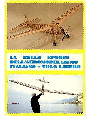 """La """"Belle Epoque"""" dell'aeromodellismo Italiano- Volo Libero"""