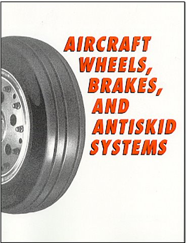 Aircraft Wheels, Brakes, & Antiskid Systems