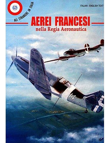 Ali Straniere in Italia - Vol. 05 - Aerei Francesi nella Regia A