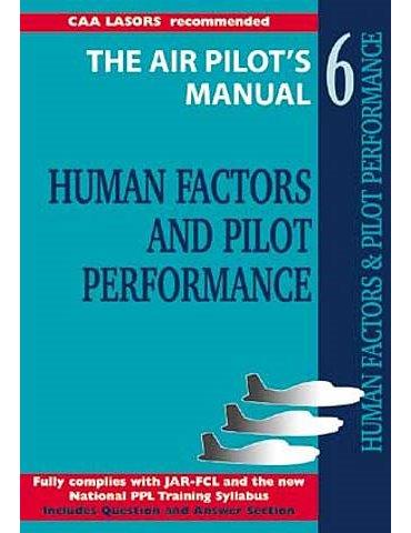 Air Pilot's Manuals 6 (T. Thom). Human Factors and Performance