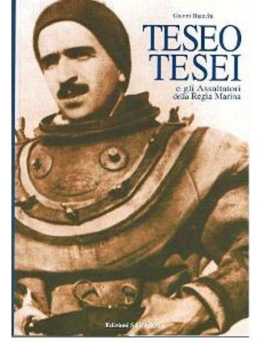 TESEO TESEI e gli Assaltatori della Regia Marina