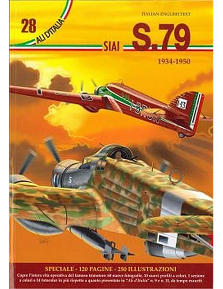 Ali D'Italia - Vol. 28 - Siai S.79 1934-1950