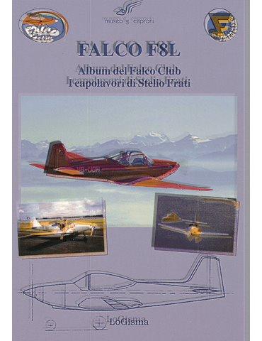 FALCO F8L. Album del Falco Club. I capolavori di Stelio Frati