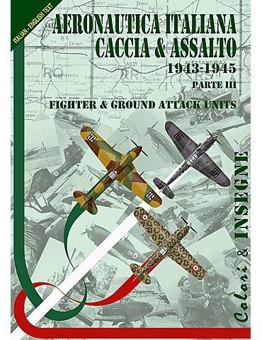 Colori e Insegne. Vol. 03. Regia aeronautica. Caccia ed Assalto.