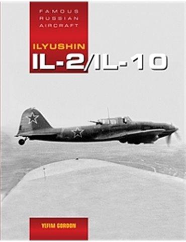 Ilyushin IL2 / IL10 : Famous Russian Aircraft