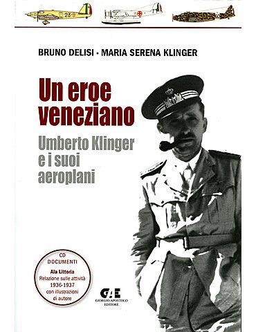 UN EROE VENEZIANO  Umberto Klinger e i suoi aeroplani