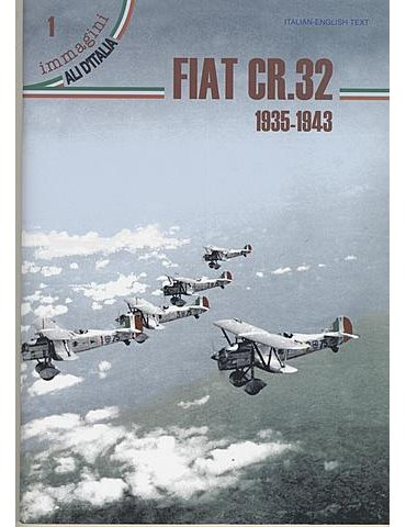 Ali e Immagini - Vol. 01 - FIAT CR.32 1935-1943