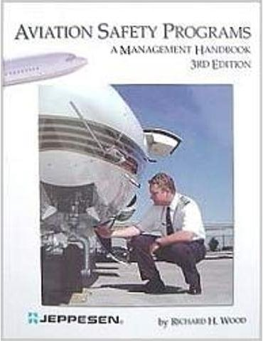 Aviation Safety Programs: and Management Handbook