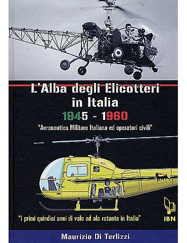 L'alba degli elicotteri in Italia 1945-1960