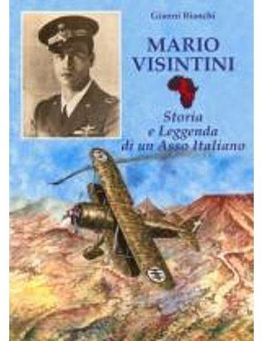 Mario Visintini. Storia e leggenda di un asso italiano