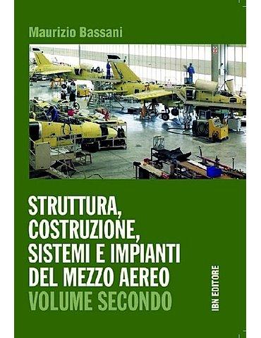 Struttura, costruzione, sistemi e impianti del mezzo aereo. V. 2