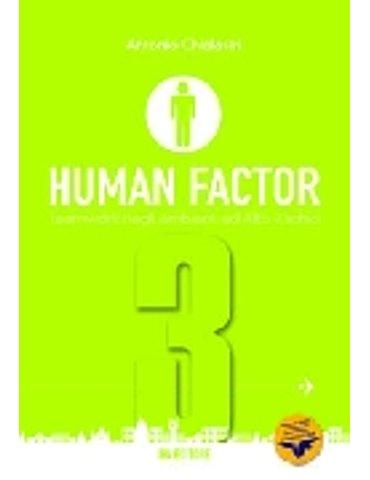 Human Factor Vol. 3: Teamwork negli ambienti ad alto rischio