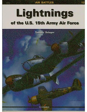 Vol. 12 – Lightnings of the U.S. 15th Army Air Force