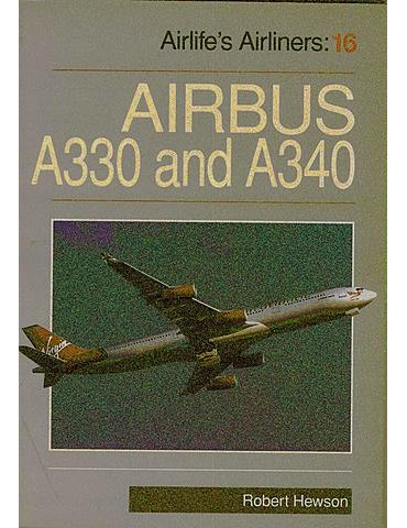 AIRLIFE'S AIRLINERS Vol. 16 - Airbus A330 and A340
