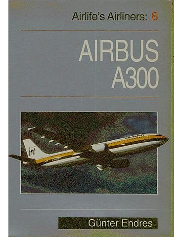 AIRLIFE'S AIRLINERS Vol. 08 - Airbus A300