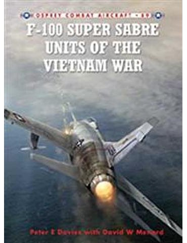 089. F-100 Super Sabre Units of the Vietnam War  (Davies /
