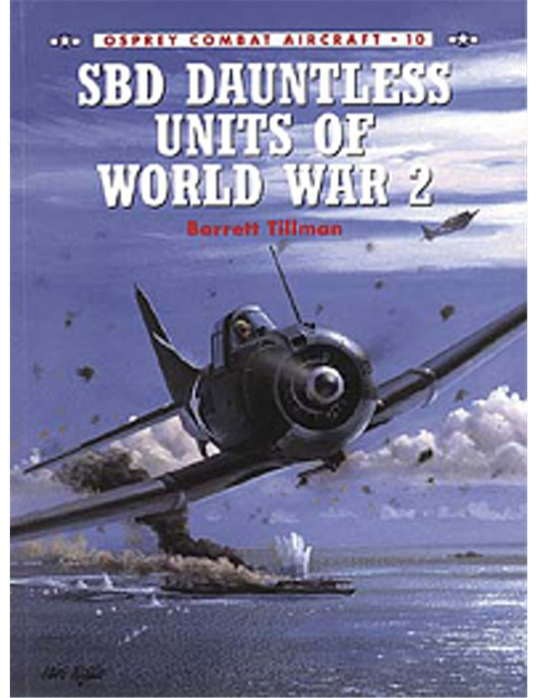 010 - SBD Dauntless Units of World War 2 (B  Tillman)