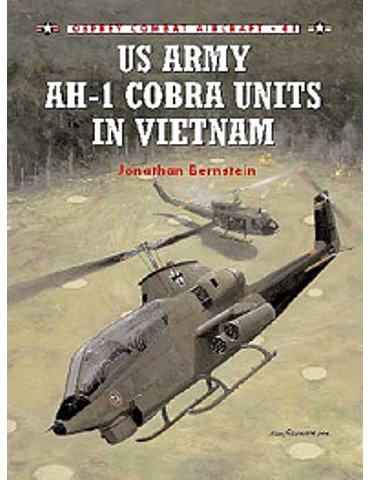 041. US Army AH-1 Cobra Units in Vietnam  (J. Bernstein)