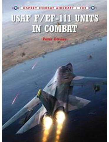 102. F-111 & EF-111 Units in Combat  (P.E. Davies)