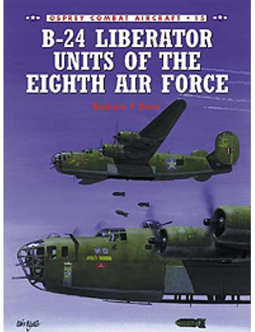 015. B-24 Liberator Units of the Eighth Air Force  (R.F. Dorr).