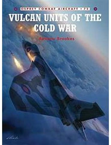 072. Vulcan Units of the Cold War  (A. Brookes)