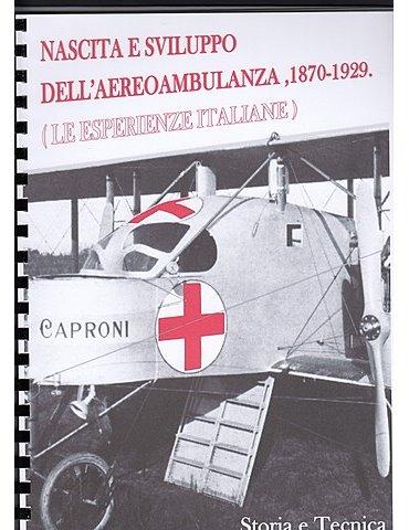 Nascita e Sviluppo dell'Aereoambulanza, 1870-1929