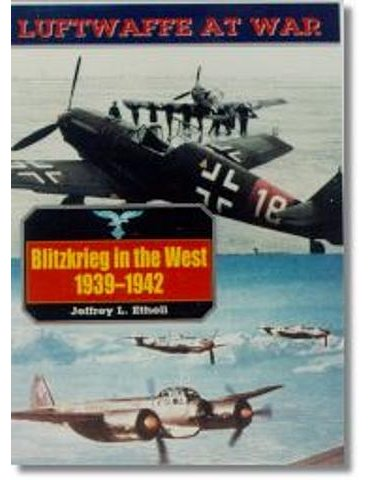 Luftwaffe At War - Vol. 03 - Blitzkrieg in the West (L. Ethell)