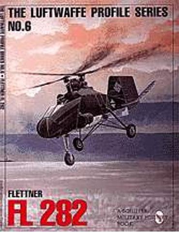 Luftwaffe Profile - Vol. 06 - Flettner FL 282