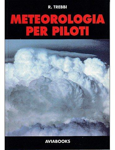 METEOROLOGIA PER PILOTI 1a edizione (Trebbi)
