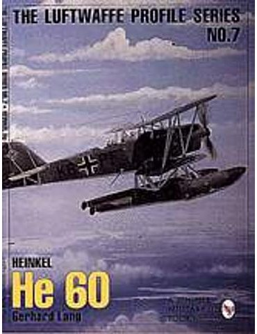 Luftwaffe Profile - Vol. 07 - Heinkel He 60 (G. Lang)