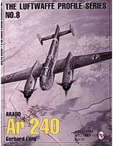 Luftwaffe Profile - Vol. 08 - Arado Ar 240 (G. Lang)