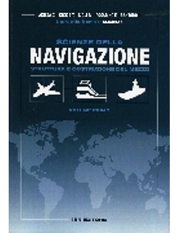 Scienze della navigazione Vol. 1. Struttura e costruzione del me