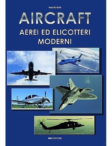 AIRCRAFT Aerei ed Elicotteri moderni