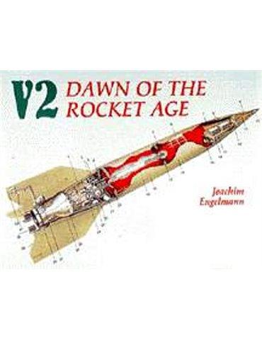 V2 Dawn of the Rocket Age (J. Engelmann)