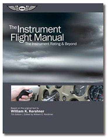 ASA Instrument Flight Manual, the (W.k. Kershner).