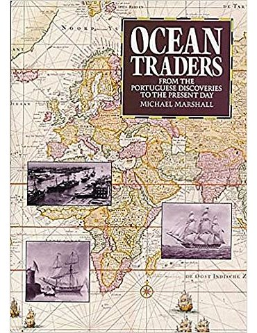 Ocean Traders from the Portuguese Discoveries to the Present Day