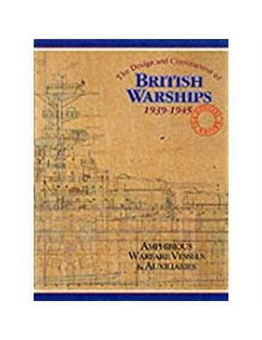 British Warships, 1939-45 Amphibious Warfare Vessels and Auxilia