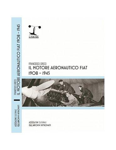 Il motore aeronautico Fiat 1908-1945