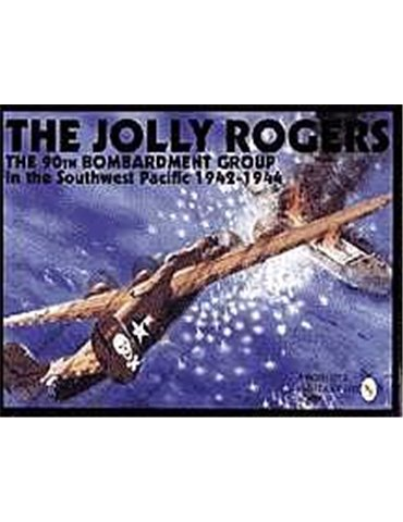 Jolly Rogers, The. the 90th Bombardment Group in the Soutwest Pa