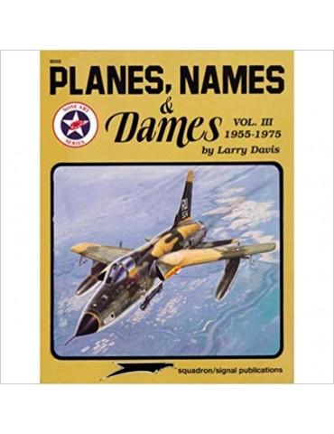 Planes, Names & Dames, Vol. III