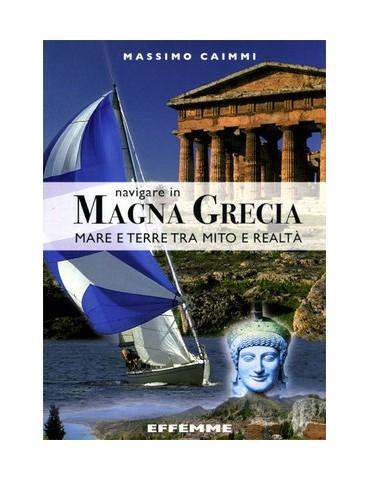 Navigare in Magna Grecia. Mare e terre tra mito...