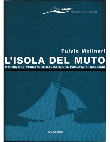 L'isola del Muto. Storia del pescatore dalmata...