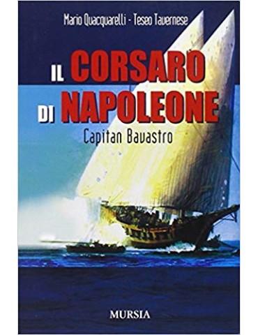 Il corsaro di Napoleone. Capitan Bavastro