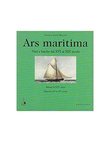 Ars maritima. Navi e barche dal XVI al XIX secolo