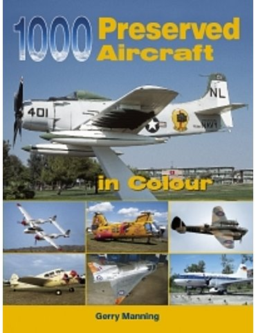 1000 PRESERVED AIRCRAFT IN COLOUR (G. Manning)